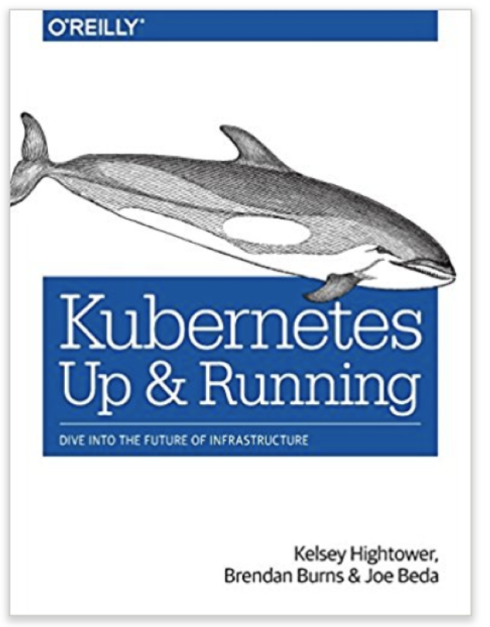 Kubernetes Up & Running https://amzn.to/2HX9aLy